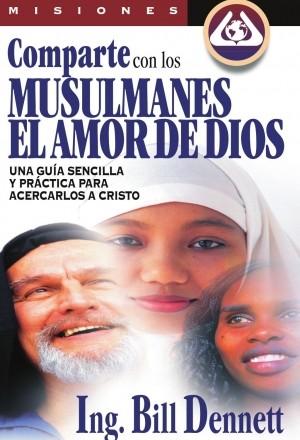 Comparte con los musulmanes el amor de Dios
