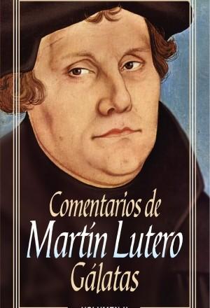 Comentarios de Martín Lutero: Gálatas