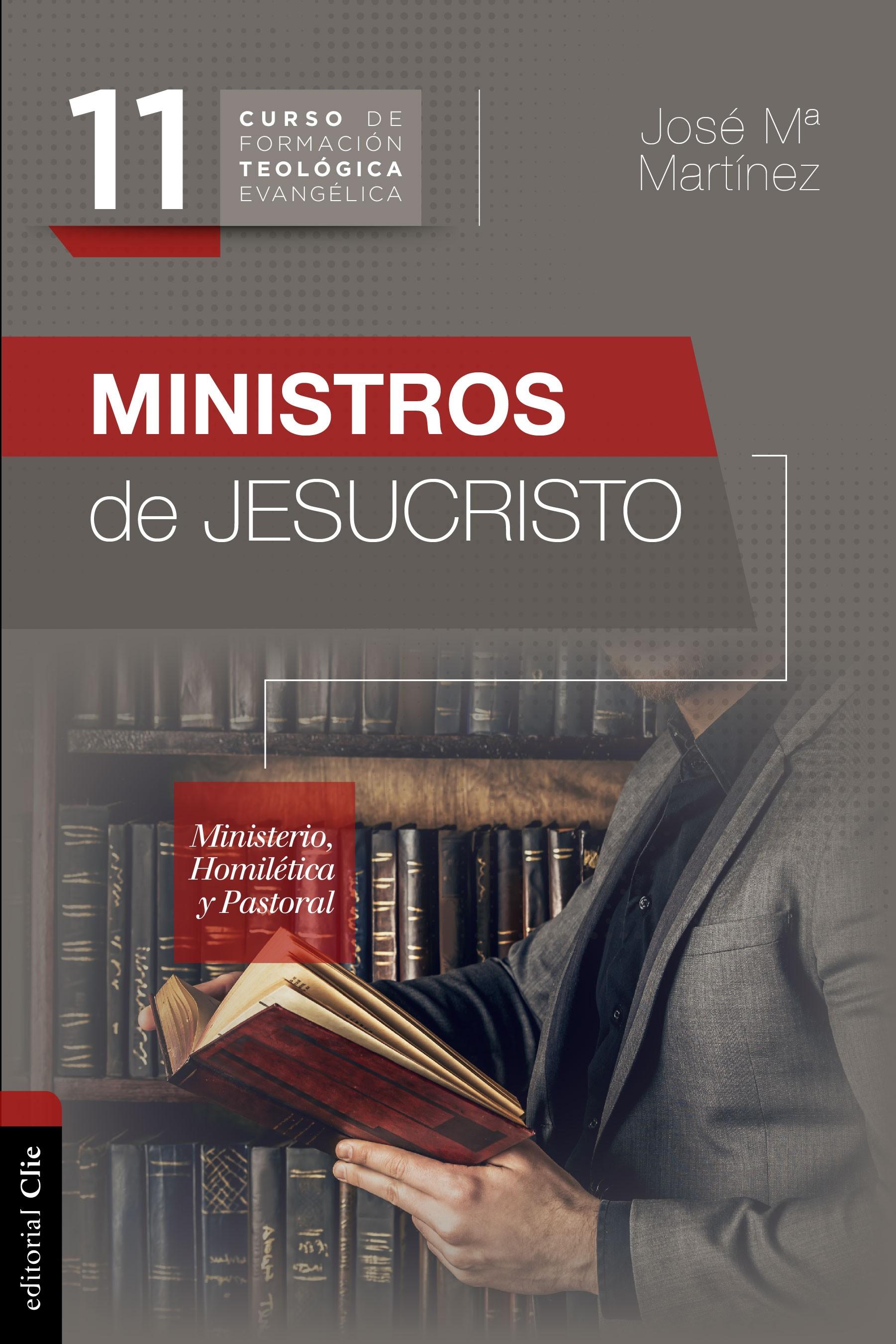 11. CURSO DE FORMACIÓN TEOLÓGICA EVANGÉLICA: MINISTROS DE JESUCRISTO