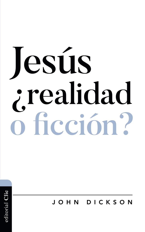 Jesús ¿realidad o ficción?