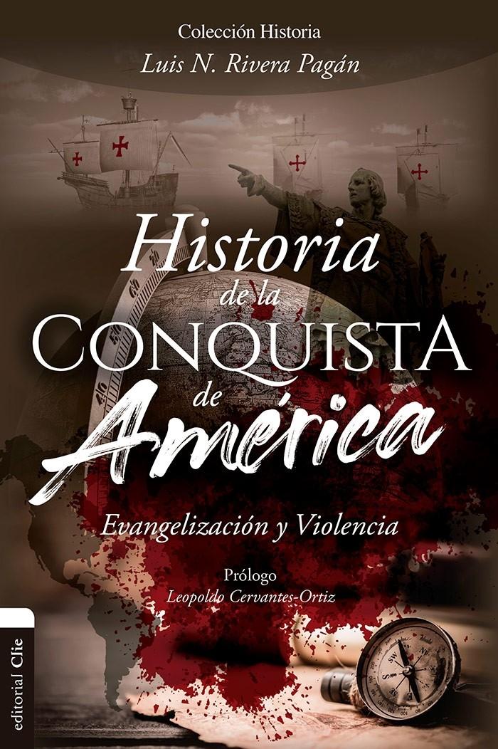 Historia de la conquista de América. Evangelización y violencia