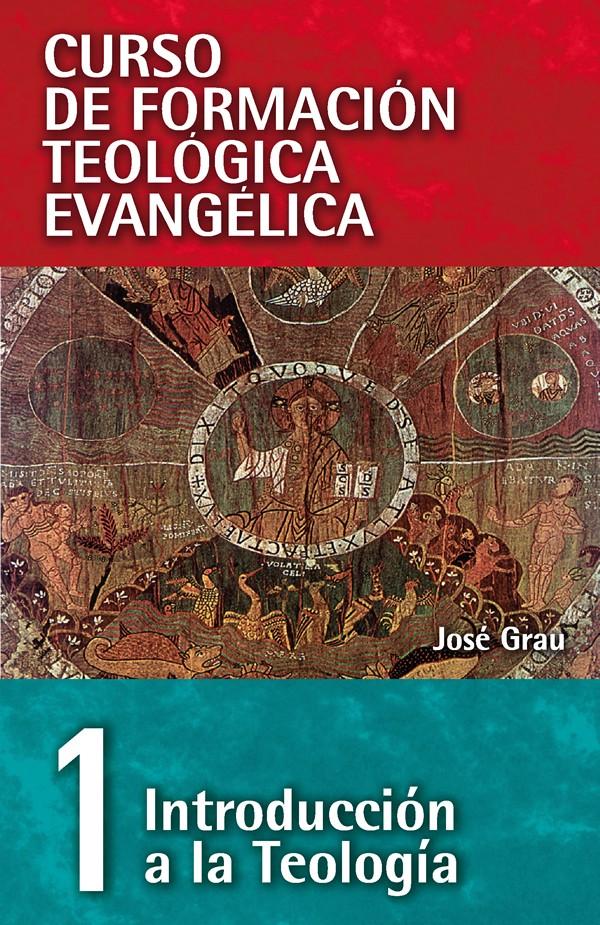 01. Curso de Formación Teológica Evangélica: Introducción a la Teología