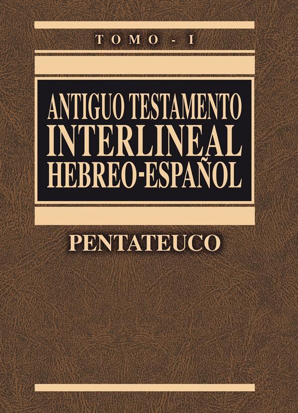 Antiguo Testamento Interlineal Hebreo - Español Tomo I Pentateuco
