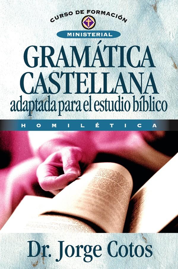Gramática Castellana Adaptada para el estudio bíblico Homilética