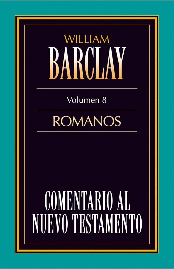 08. Comentario al Nuevo Testamento de William Barclay: Romanos