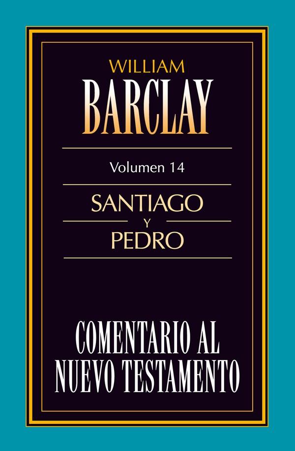 14. Comentario al Nuevo Testamento de William Barclay: Santiago y Pedro