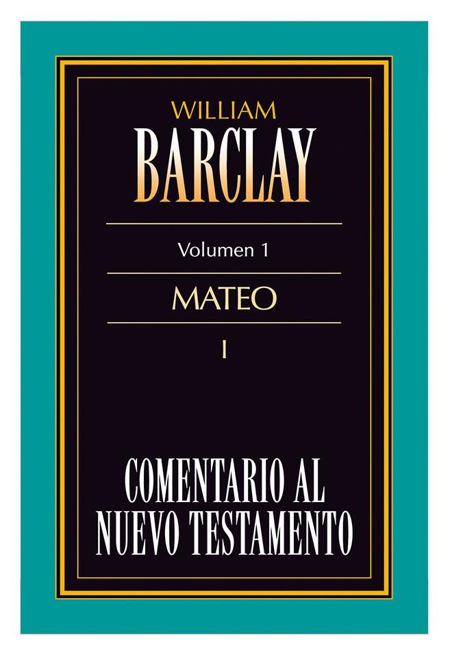 01. Comentario al Nuevo Testamento de William Barclay: Mateo I