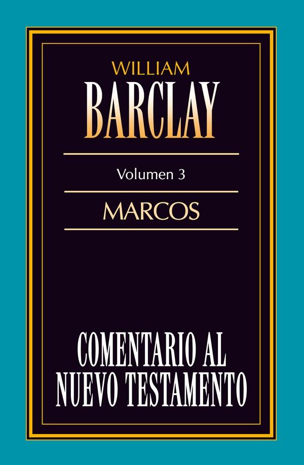 03. Comentario al Nuevo Testamento de William Barclay: Marcos