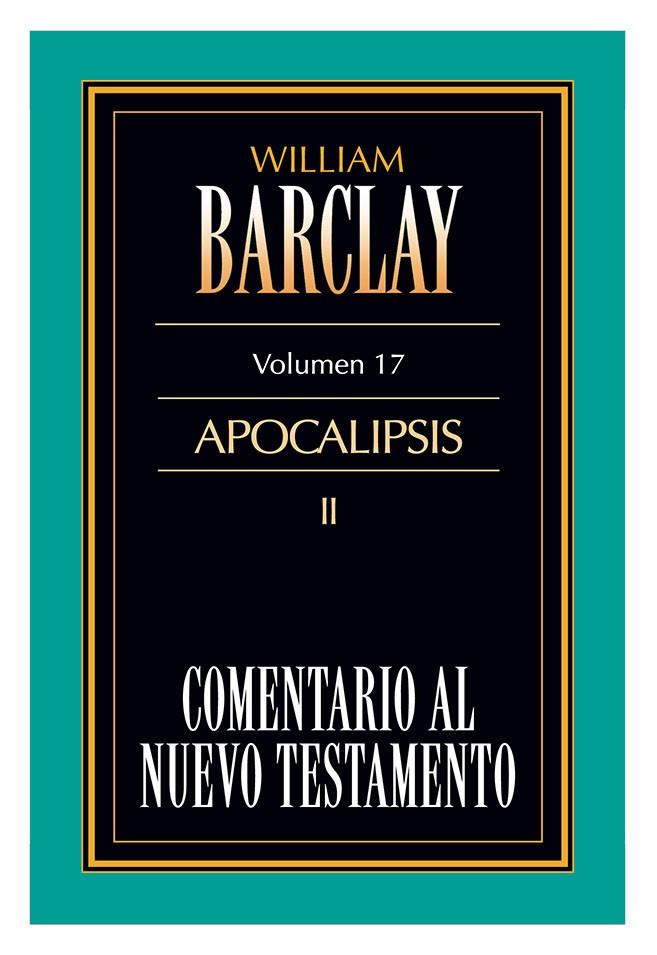 17. Comentario al Nuevo Testamento de William Barclay: Apocalipsis II