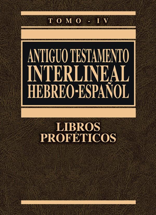 Antiguo Testamento Interlineal Hebreo Espanol Tomo Iv Libros