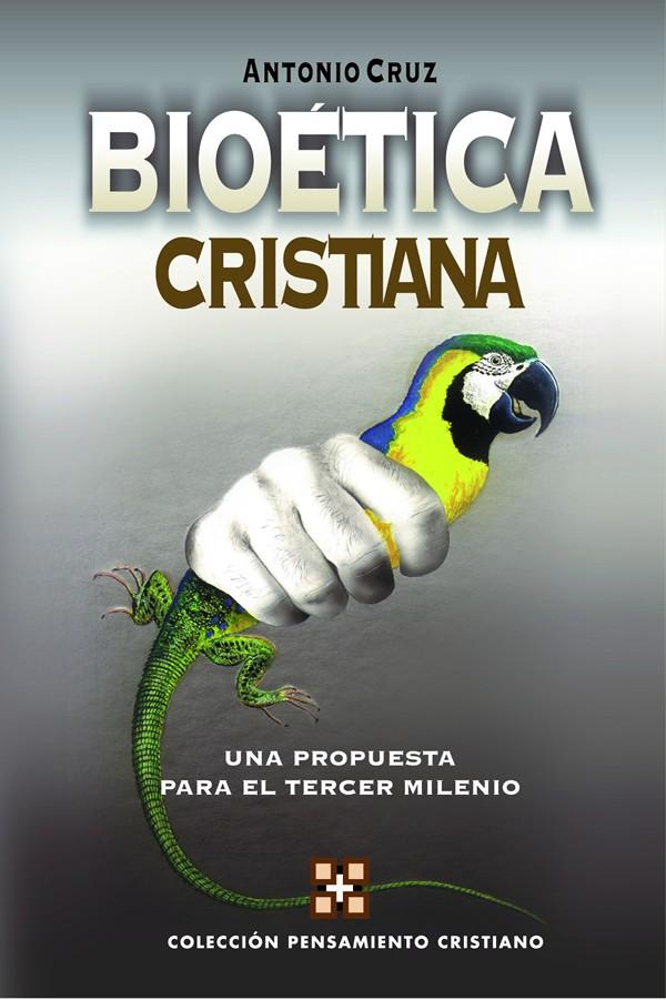 Bioética Cristiana Una propuesta para el tercer milenio