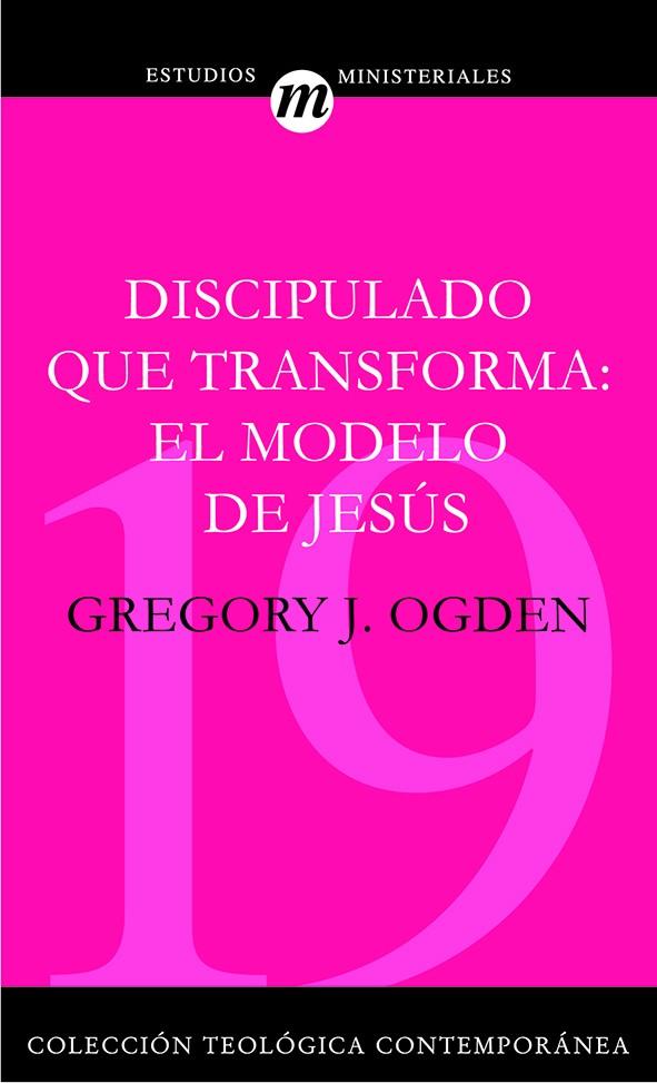 19. Discipulado que transforma: El modelo de Jesús