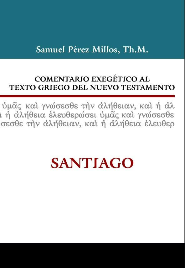 16. Comentario exegético al texto griego del Nuevo Testamento: Santiago