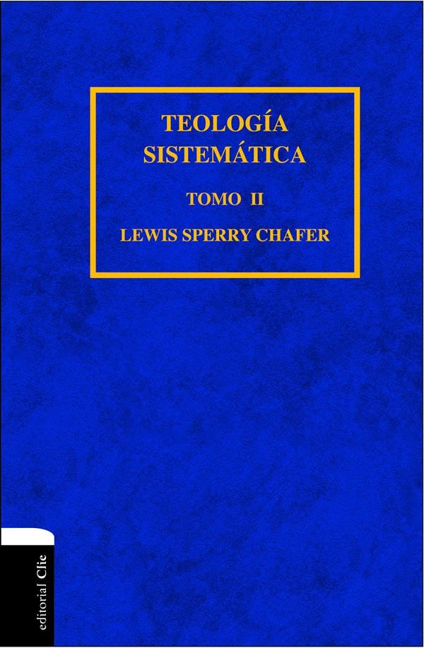 Teología Sistemática de Chafer - Tomo II