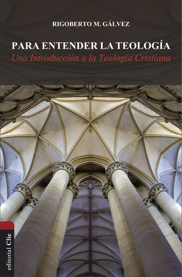 Para entender la teología: Una introducción a la teología cristiana.