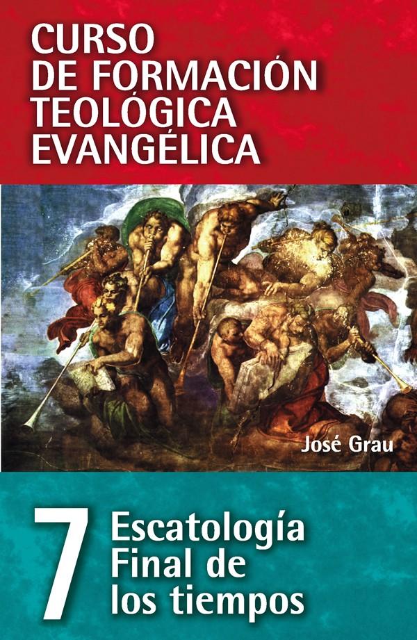 07. Curso de Formación Teológica: Escatología - Final de los Tiempos