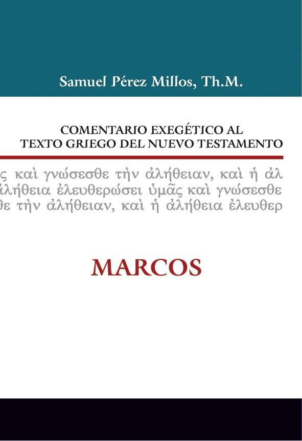 02. Comentario exegético al texto griego del Nuevo Testamento: Marcos