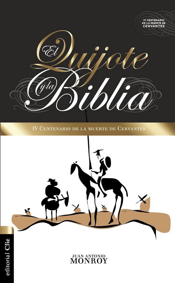 El Quijote y la Biblia. IV centenario de la muerte de Cervantes
