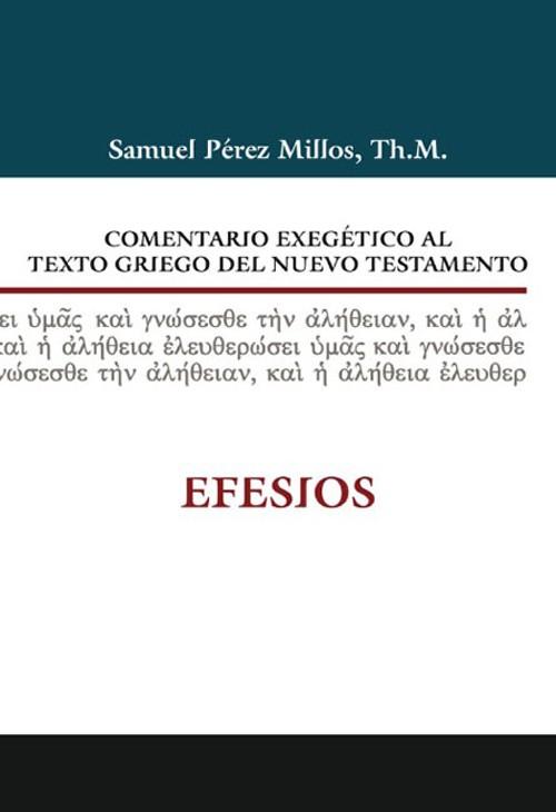 10. Comentario exegético al texto griego del Nuevo Testamento: Efesios