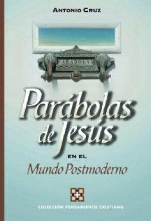 Las parábolas de Jesús en el mundo postmoderno