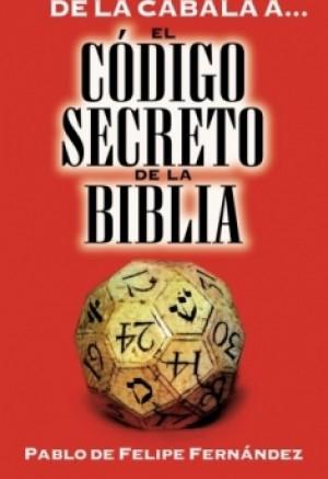 De la Cábala a... el Código Secreto de la Biblia