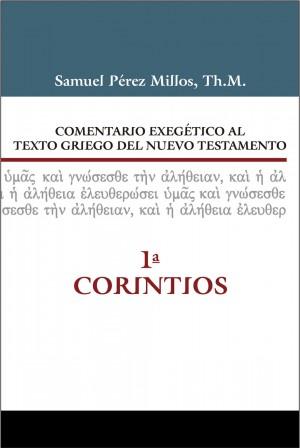 07. Comentario exegético al texto griego del Nuevo Testamento: 1ª Corintios
