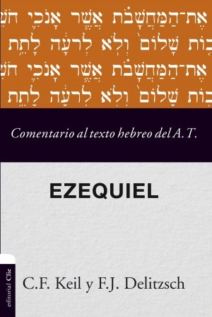 Comentario al texto hebreo del Antiguo Testamento- Ezequiel
