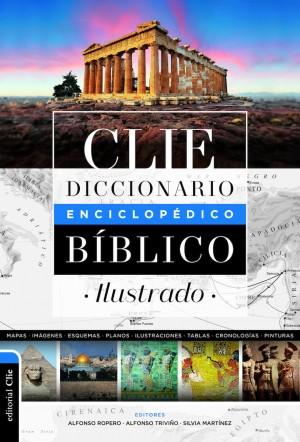 DICCIONARIO ENCICLOPÉDICO BÍBLICO ILUSTRADO CLIE (2 edición)