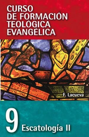 09. Curso de Formación Teológica Evangélica: Escatología II
