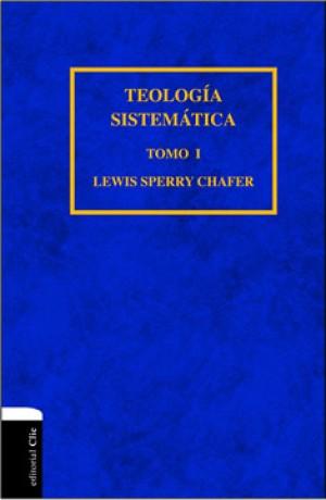 Teología Sistemática de Chafer - Tomo I