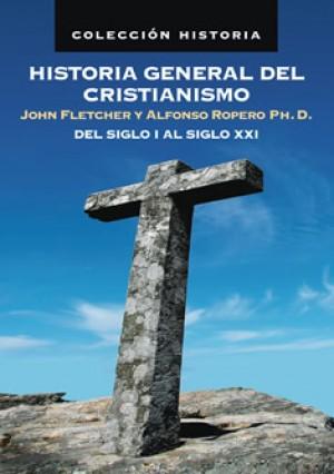 Historia general del cristianismo Del siglo I al siglo XXI