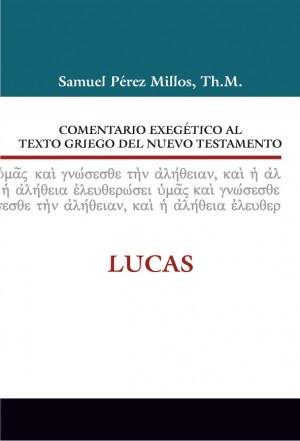 03. Comentario exegético al texto griego del Nuevo Testamento: Lucas