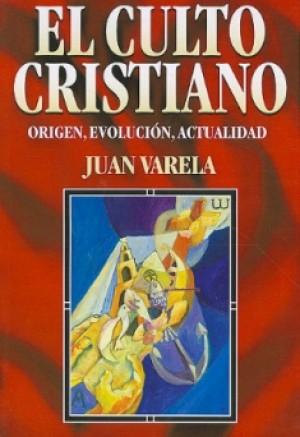 El culto cristiano: Origen, evolución y actualidad