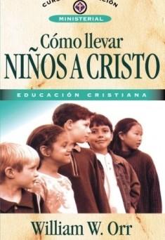 Cómo llevar niños a Cristo