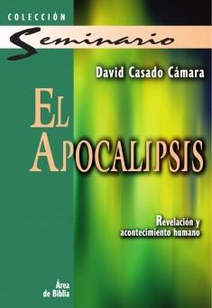 El Apocalipsis: Revelación y acontecimiento humano