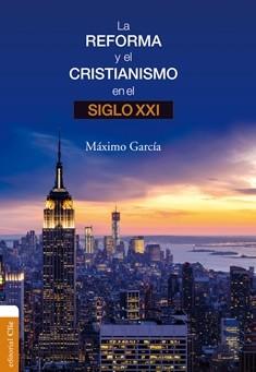 La Reforma y el cristianismo en el S. XXI