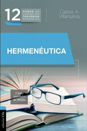12. CURSO DE FORMACIÓN TEOLÓGICA EVANGÉLICA: HERMENÉUTICA