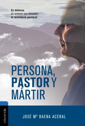 Persona, pastor y mártir