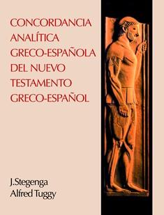 Concordancia Analítica Greco - Española del Nuevo Testamento