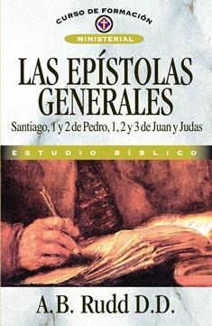 Las Epístolas Generales Santiago, 1 y 2 de Pedro, 1, 2 y 3 de Juan y Judas