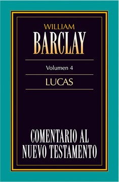 04. Comentario al Nuevo Testamento de William Barclay: Lucas