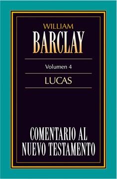 04. Comentario al Nuevo Testamento de William Barclay: Lucas