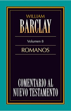 08. Comentario al Nuevo Testamento de William Barclay: Romanos