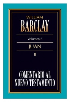 06. Comentario al Nuevo Testamento de William Barclay: Juan II