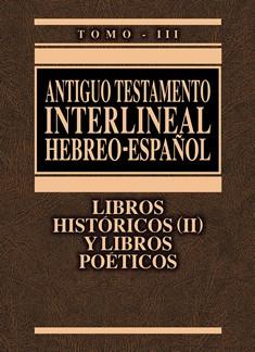Antiguo Testamento Interlineal Hebreo - Español Tomo III Históricos (II) y Poéticos