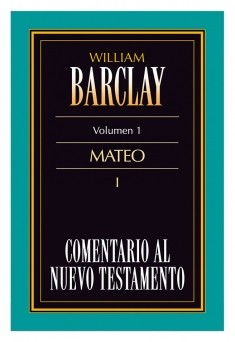 01. Comentario al Nuevo Testamento de William Barclay: Mateo I