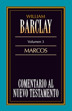 03. Comentario al Nuevo Testamento de William Barclay: Marcos