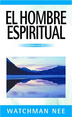 El Hombre Espiritual 3 volúmenes en 1