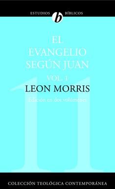 11. El Evangelio según Juan: Vol. 1 (Edición en dos volúmenes)