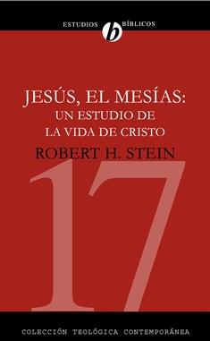 17. Jesús, el Mesías: Un estudio de la vida de Cristo